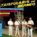Discos de vinilo: TXISTULARIS DE BERMEO - 1964 - GUERNIKAKO ARBOLA - TAMBORRADA. Lote 26424526