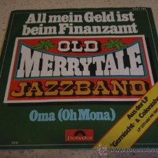 Discos de vinilo: OLD MERRY TALE JAZZBAND ( ALL MEIN GELD IST BEIM FINANZAMT - OMA ) 1976 SINGLE45 POLYDOR. Lote 16714804