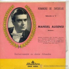 Discos de vinilo: MANUEL AUSENSI / ROMANZAS DE ZARZUELAS (EP ALHAMBRA) TEMAS EN PORTADA . Lote 16720918