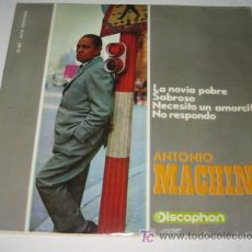 Discos de vinilo: ANTONIO MACHIN - LA NOVIA POBRE / SABROSO / NO RESPONDO / NECESITO UN AMORCITO - EP 1965 DISCOPHON. Lote 22048120