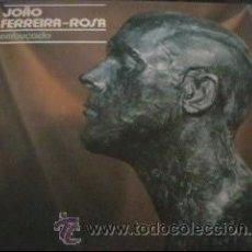 Discos de vinilo: JOAO FERREIRA-ROSA1988 - EMBUÇADO - LP EMI - 7909121 - PORTUGAL 1988. Lote 25356656