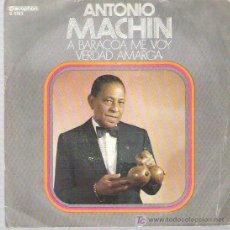 Discos de vinilo: ANTONIO MACHIN - A BARACOA ME VOY / VERDAD AMARGA *** DISCOPHON ESPAÑA 1972. Lote 16763096