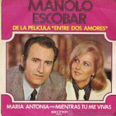 Discos de vinilo: MANOLO ESCOBAR - BSO DE LA PELÍCULA ENTRE DOS AMORES - 1972. Lote 25688255