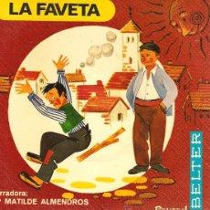 Discos de vinilo: DISCO CUENTO INFANTIL: LA FAVETA - NARRADORA: MARIA MATILDE ALMENDROS . Lote 22400550