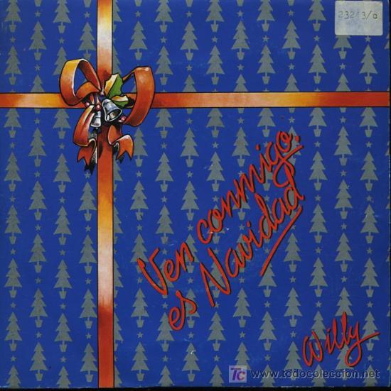 WILLY - VEN CONMIGO ES NAVIDAD - SINGLE 1989 - PROMO (Música - Discos - Singles Vinilo - Pop - Rock Extranjero de los 90 a la actualidad)