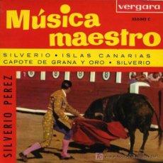 Discos de vinilo: LOS PICADORES - SIVERIO PEREZ - SILVERIO / ISLAS CANARIAS / CAPOTE GRANA Y ORO / SILVERIO - EP 1963. Lote 16842472