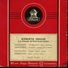 Discos de vinilo: ROBERTO INGLEZ - ANDALUCIA / TENTACIÓN / EXTRAÑO / MAROCCO - EP 195?. Lote 16844805