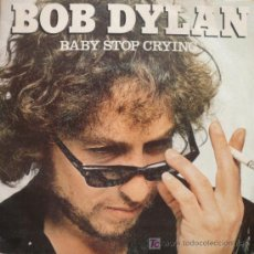 Discos de vinilo: BOB DYLAN / SINGLE DE VINILO / BABY STOP CRYING / WE BETTER TALK THIS OVER. Lote 24192240