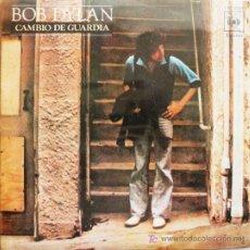 Discos de vinilo: BOB DYLAN / SINGLE DE VINILO / CAMBIO DE GUARDIA / NUEVO PONY. Lote 24192243