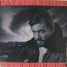Discos de vinilo: PATXI ANDIÓN - AMOR PRIMERO LP, 1983. Lote 189462876