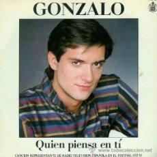 Discos de vinilo: DISCO SENCILLO DE GONZALO: QUIEN PIENSA EN TI, CANCIÓN DEL FESTIVAL DE LA OTI EN EL 1.983.. Lote 196191155