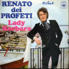 Discos de vinilo: RENATO DEI PROFETI - LADY BARBARA / LA UNIVERSIDAD - SINGLE 1970. Lote 17059049