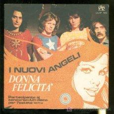Discos de vinilo: SIGLES DE DONNA FELICITA. I NUOVI ANGLEI. PARTECIPANTE AL CONCORSO UN DISCO PER L´ESTATE 1971.. Lote 17072527