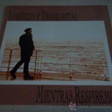 Discos de vinilo: LOQUILLO Y TROGLODITAS ' MIENTRAS RESPIREMOS ' 1993 - ESPAÑA LP33 HISPAVOX. Lote 17141323