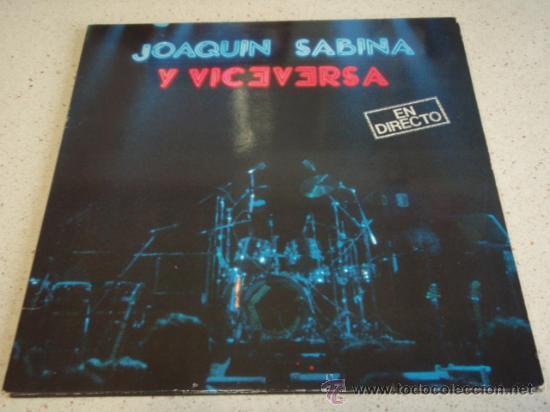 JOAQUIN SABINA Y VICEVERSA ' EN DIRECTO ' CON LUIS EDUARDO AUTE, JAVIER GURRUCHAGA, JAVIER KRABE, (Música - Discos - LP Vinilo - Solistas Españoles de los 70 a la actualidad)