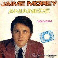 Discos de vinilo: JAIME MOREY - AMANECE (EUROVISIÓN 72). Lote 20756107