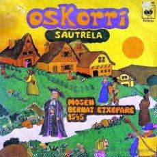 Discos de vinilo: OSKORRI - SAUTRELA / LANTZECO IHAUTERIA - 1977. Lote 27407592