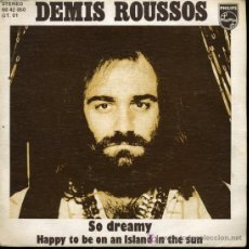 Discos de vinilo: DEMIS ROUSSOS - SO DREAMY / HAPPY TO BE ON AN ISLAND IN THE SUN - SINGLE 1975. Lote 24251151