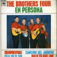Discos de vinilo: THE BROTHERS FOUR - EN PERSONA - SIEMPREVIVAS / ISLA DEL SOL / CANCIÓN DEL ARRIERO - EP1963. Lote 17203632