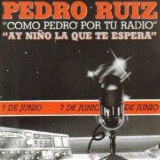 Discos de vinilo: PEDRO RUIZ - COMO PEDRO POR TU RADIO - 1985. Lote 18475280