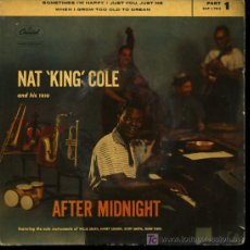 Discos de vinilo: NAT KING COLE - AFTER MIDNIGHT - SOMETIMES I'M HAPPY / JUST ONE, JUST ME - EP. Lote 17257056