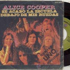 Discos de vinilo: SINGLE 45 RPM / ALICE COOPER / SE ACABO LA ESCUELA /// EDITADO POR HISPAVOX . Lote 25944599