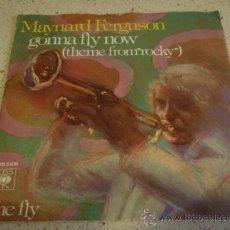Discos de vinilo: MAYNARD FERGUSON BIG BAND ( GONNA FLY NOW - THE FLY ) 1977-HOLANDA SINGLE45 CBS. Lote 17288263