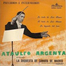 Discos de vinilo: ATAULFO ARGENTA EP SELLO ALHAMBRA AÑO 1958. Lote 17289933