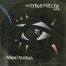 Discos de vinilo: THE STEVE MILLER BAND-ABRACADABRA + NEVER SAY NO SINGLE 1982 SPAIN. Lote 17316268