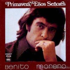 Discos de vinilo: BENITO MORENO - LA PRIMAVERA / ESOS SEÑORES - 1977. Lote 20845482