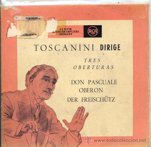 ARTURO TOSCANINI - TRES OBERTURAS (DOBLE EP RCA 3B26009) (Música - Discos de Vinilo - EPs - Clásica, Ópera, Zarzuela y Marchas)