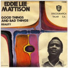 Discos de vinilo: EDDIE LEE MATTISON – GOOD THINGS AND BAD THINGS / REALITY – SG SPAIN 1970 – TALAR T2011. Lote 24621408