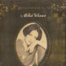 Discos de vinilo: LP ALMA VELASCO - ASI CANTABA MEXICO : CANCIONES SOBRE LA INDEPENDENCIA Y REVOLUCION . Lote 17356930