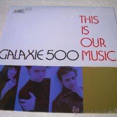 Discos de vinilo: LP GALAXIE 500 THIS IS OUR MUSIC LUNA VINILO. Lote 17379045