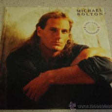 Disques de vinyle: MICHAEL BOLTON ( TIME, LOVE AND TENDERNESS - YOU WOULDN'T KNOW LOVE ) 1991-HOLANDA SINGLE45. Lote 17385274