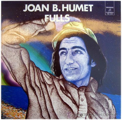 JOAN BAPTISTA HUMET – FULLS – LP SPAIN 1973 – COLUMBIA TXS 3012 (Música - Discos - LP Vinilo - Cantautores Españoles)