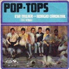Discos de vinilo: POP TOPS : ESA MUJER / ADAGIO CARDENAL SINGLE 45 RPM 1968. Lote 20428354