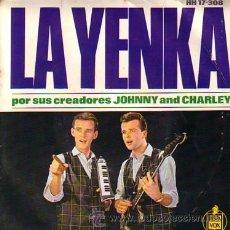 Discos de vinil: LA YENKA JOHNNY AND CHARLEY SINGLE 45 RPM 1964. Lote 17411120