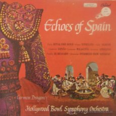 Discos de vinilo: ECHOES OF SPAIN - THE HOLLYWOOD BOWL SYMPHONY ORCHESTRA / CARMEN DRAGON. Lote 26453989