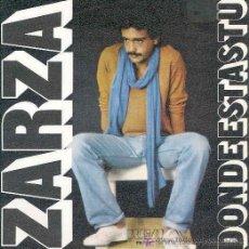 Discos de vinilo: ZARZA - DÓNDE ESTÁS TÚ / DÉJAME QUE ME VAYA -1977. Lote 19878179