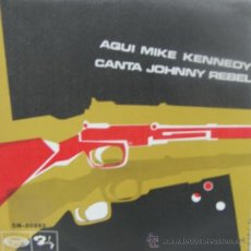 Discos de vinilo: MIKE KENNEDY - JOHNNY REBEL / SHE'S WALKING AWAY (COMO NUEVO) - 1969. Lote 25067805