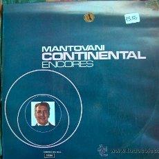 Discos de vinilo: LP - MANTOVANI - CONTINENTAL ENCORES - EDICION ESPAÑOLA, DECCA 1973. Lote 17457883