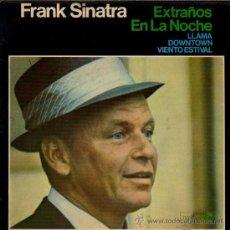 Discos de vinilo: FRANK SINATRA - EXTRAÑOS EN LA NOCHE / LLAMA / DOWNTOWN / VIENTO ESTIVAL - HISPAVOX HRE 297-46. Lote 17462772