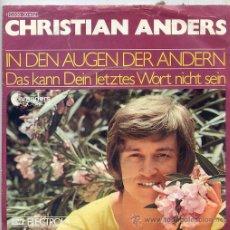 Discos de vinilo: CHRISTIAN ANDERS / IN DEN AUGEN DER ANDERN / DAS KANN DEIN LETZTES WORT NICHT SEIN (SINGLE ALEMAN). Lote 195386235