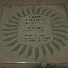 Discos de vinilo: BANDA Y CUERPO DE CADETES DE LA ESCUELA DE LA POLICIA FEDERAL ( HIMNO NACIONAL ARGENTINO - AURORA ). Lote 17531863