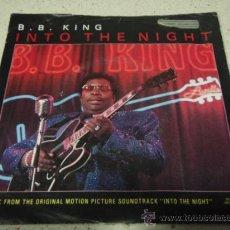 Discos de vinilo: B.B. KING ( INTO THE NIGHT - CENTURY CITY CHASE OR J.B. IN TEHERAN ) 1985-GERMANY SINGLE45 MCA . Lote 17533366