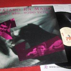 Discos de vinilo: PAJARO EN MANO TODO MIO...TODO TUYO LP 1991 POP NACIONAL VINILO DUO. Lote 20069235