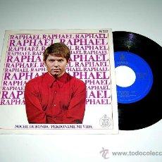 Discos de vinilo: RAPHAEL, NOCHE DE RONDA, PERDÓNAME MI VIDA. HISPAVOX H/225, AÑO 1967.. Lote 17669654