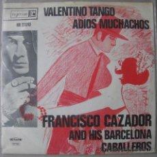 Discos de vinilo: FRANCISCO CAZADOR AND HIS BARCELONA CABALLEROS - VALENTINO TANGO - SINGLE HOLANDES. Lote 17699590