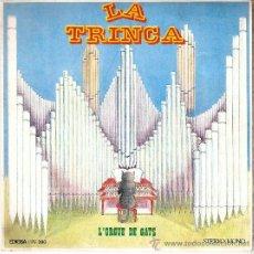 Discos de vinilo: SINGLE LA TRINCA L´ORGUE DE GATS - EXCELENTE CONSERVACION. Lote 101642786